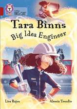 Tara Binns: Big Idea Engineer: Band 14/Ruby