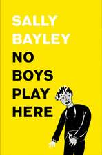 No Boy's Play Here
