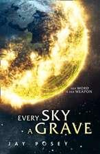 Posey, J: Every Sky A Grave