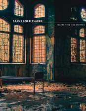 Happer, R: Abandoned Places