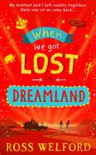 Welford, R: When We Got Lost in Dreamland