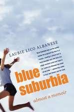 Blue Suburbia: Almost a Memoir