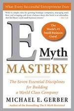 E-Myth Mastery: The Seven Essential Disciplines for Building a World-Class Company