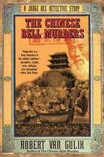 The Chinese Bell Murders: A Judge Dee Detective Story