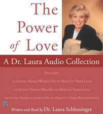 Power of Love, The: A Dr. Laura Audio Collection CD