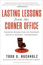 Lasting Lessons from the Corner Office: Essential Wisdom from the Twentieth Century's Greatest Entrepreneurs