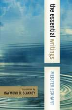 Meister Eckhart: The Essential Writings