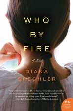 Who by Fire: A Novel