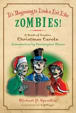It's Beginning to Look a Lot Like Zombies!: A Book of Zombie Christmas Carols