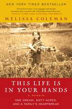 This Life Is in Your Hands: One Dream, Sixty Acres, and a Family's Heartbreak