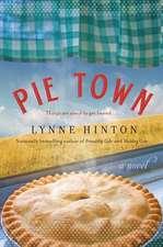 Pie Town: A Novel