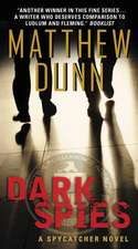 Dark Spies: A Spycatcher Novel