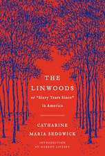"""The Linwoods: or, """"Sixty Years Since"""" in America"""