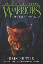 Warriors: Omen of the Stars #6: The Last Hope: Warriors: Omen of the Stars vol 6