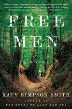 Free Men: A Novel