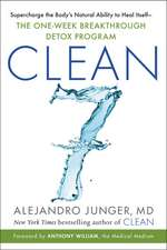 Clean Seven: Supercharge the Body's Natural Ability to Heal Itself—The One-Week Breakthrough Detox Program
