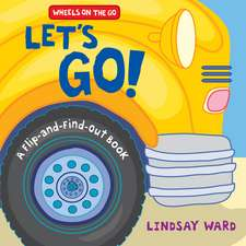 Let's Go!: A Flip-and-Find-Out Book