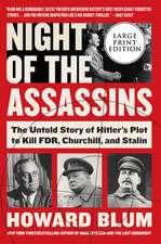 Night of the Assassins: Hitler's Plot to Kill FDR, Churchill, and Stalin
