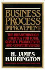 Business Process Improvement: The Breakthrough Strategy for Total Quality, Productivity, and Competitiveness