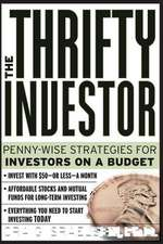 The Thrifty Investor:  Penny Wise Strategies for Investors on a Budget
