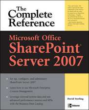 Microsoft® Office SharePoint® Server 2007: The Complete Reference