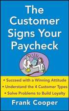The Customer Signs Your Paycheck