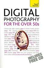 Digital Photography for the Over 50s [With CDROM]