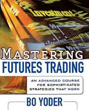 Mastering Futures Trading