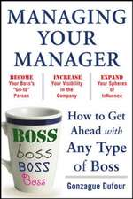 Managing Your Manager:  How to Get Ahead with Any Type of Boss