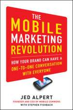 The Mobile Marketing Revolution: How Your Brand Can Have a One-to-One Conversation with Everyone