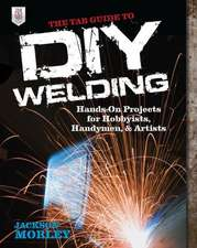 The TAB Guide to DIY Welding