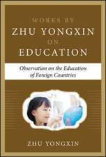 Observation on the Education of Foreign Countries (Works by Zhu Yongxin on Education Series)