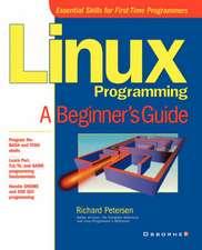 Linux Programming:  A Beginner's Guide