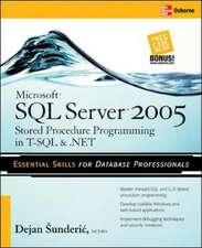 Microsoft SQL Server 2005 Stored Procedure Programming in T-SQL & .NET