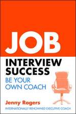 Job Interview Success: Be Your Own Coach: Be Your Own Coach