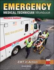 Emergency Medical Technician: The Workbook