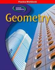 Glencoe Geometry, Practice Workbook:  Libro de Ejercicios de la Guia de Estudio Para Padres y Alumnos, Curso 3