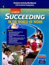 Succeeding in the World of Work Student Activity Workbook:  With Academic Integration