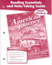 The American Journey:  Modern Times, Reading Essentials and Note-Taking Guide