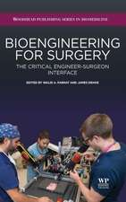 Bioengineering for Surgery: The Critical Engineer Surgeon Interface