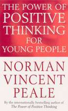 Peale, N: Power Of Positive Thinking For Young People