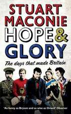 Hope & Glory:  The Days That Made Britain