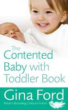 The Contented Baby with Toddler Book:  Tips & Techniques to Help You Unlock Your Potential
