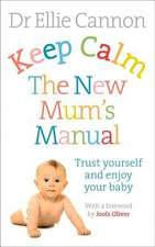 Keep Calm:  Trust Yourself and Enjoy Your Baby