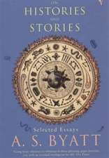 Byatt, A: On Histories And Stories