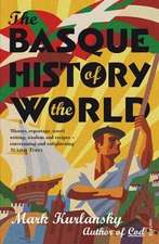 Kurlansky, M: The Basque History Of The World
