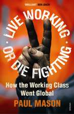 Live Working or Die Fighting
