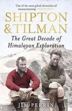 Shipton & Tilman:  The Great Decade of Himalyan Exploration