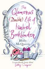 McQueen, H: The Glamorous (double) Life of Isabel Bookbinder