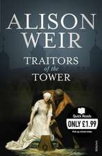 Weir, A: Traitors of the Tower
